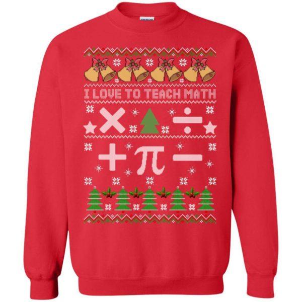 I love to teach math Christmas sweater Apparel
