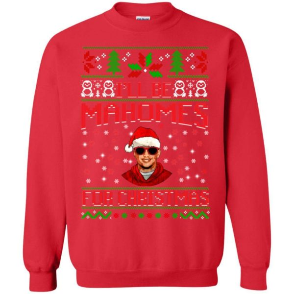 I'll be Mahomes for Christmas sweater Apparel