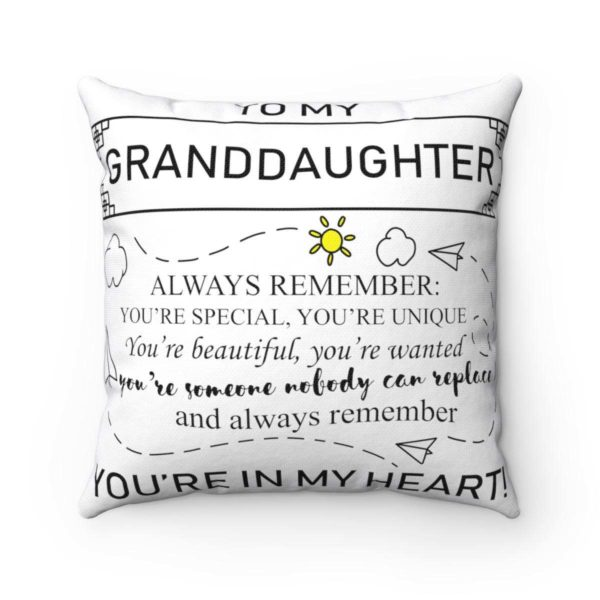 To My Granddaughter – Always Remember: You're Special, You're Unique Square Pillow Apparel