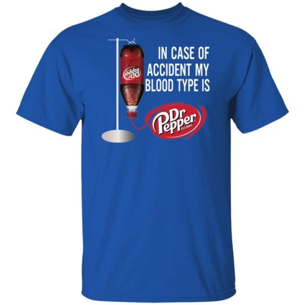 In Case Of Accident My Blood Type Is Dr Pepper Shirt Apparel