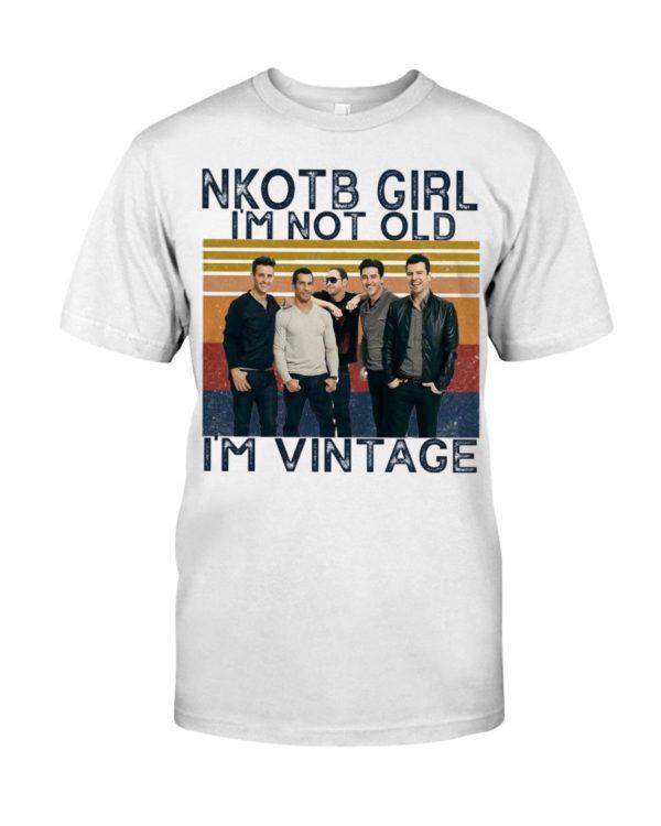 Nkotb Girl I'm Not Old I'm Vintage Shirt Apparel