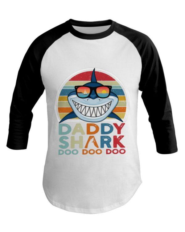 Daddy Shark Doo Doo Doo T Shirt Apparel