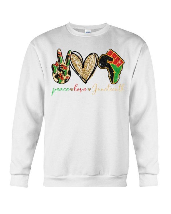 Peace Love Juneteenth Shirt Apparel