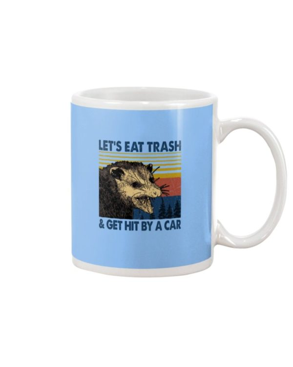 Let's Eat Trash & Get Hit By A Car Shirt Apparel