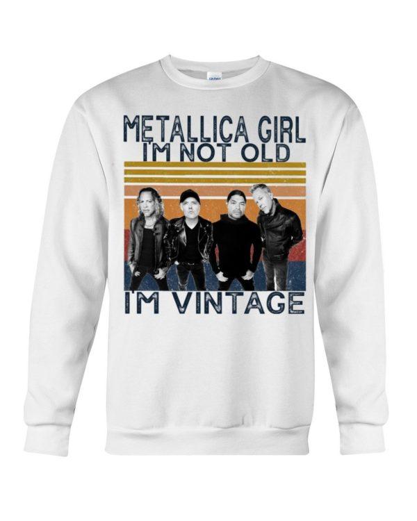 Metallica girl I'm Not Old I'm Vintage Shirt Apparel