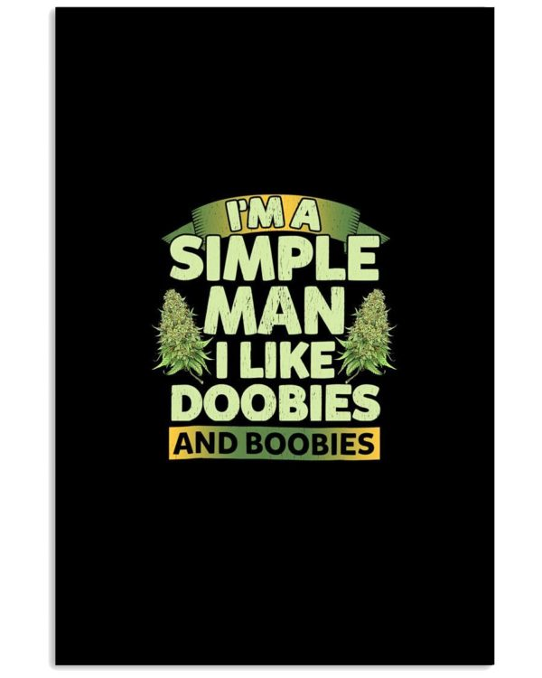 I'm Simple Man I like Doobies And Boobies Shirt Apparel