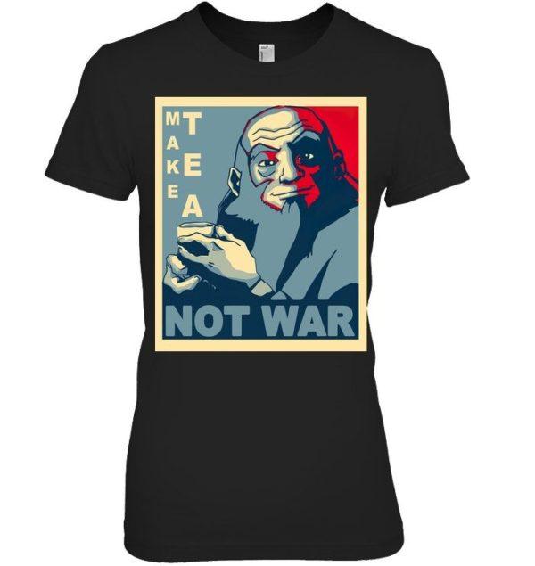 Make Tea Not War Shirt Apparel