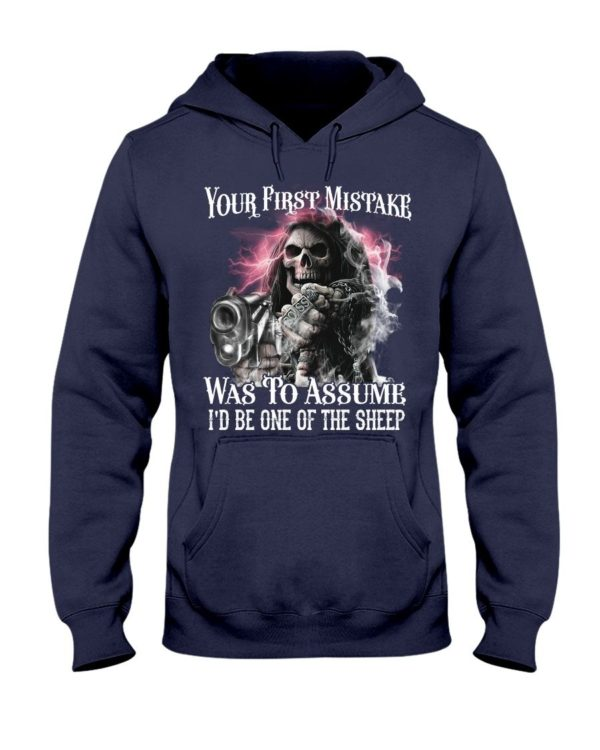 Skull Your First Mistake Was To Assume I'd Be One Of The Sheep Shirt Apparel