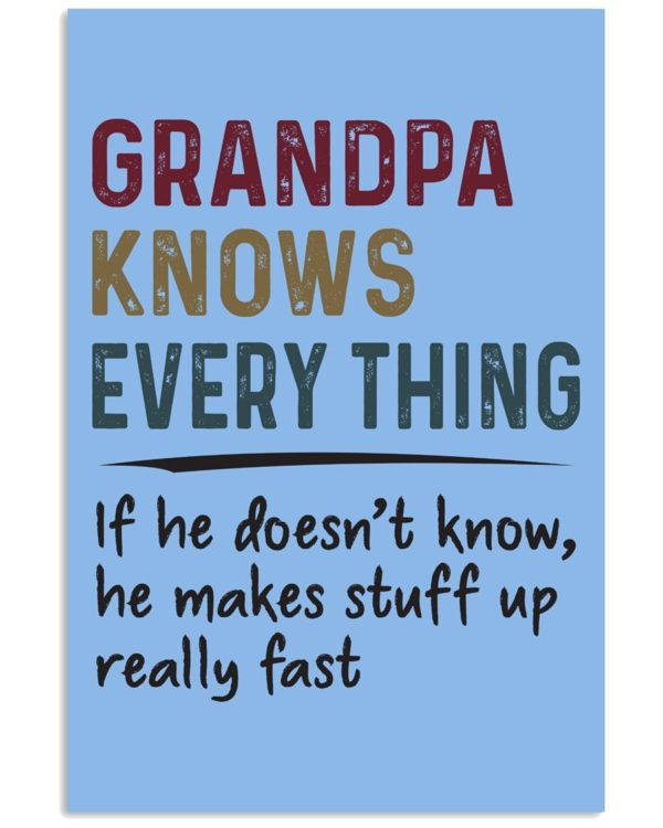 Grandpa knows everything If he doesn't know shirt Apparel