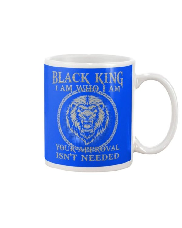 Black King I Am Who I Am Your Approval Isn't Needed Shirt Apparel