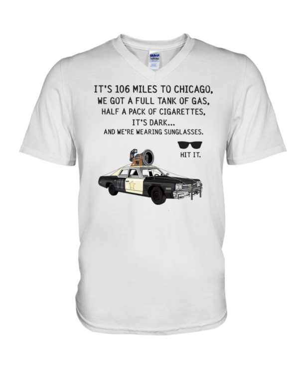 It's 106 Miles To Chicago We Got A Full Tank Of Gas Shirt Apparel