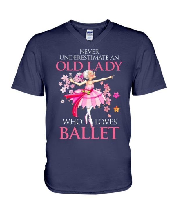 Never Underestimate An Old Lady Who Loves Ballet Shirt Apparel