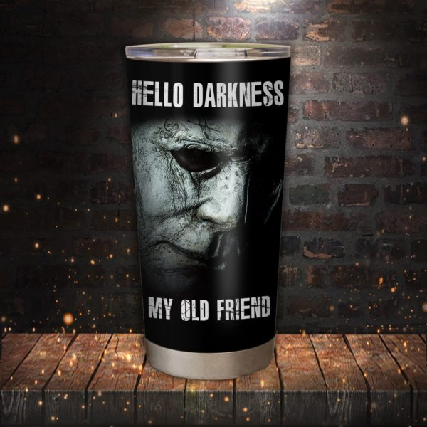 Michael Myers Face Hello Darkness My Old Friends Tumbler 20Oz Apparel