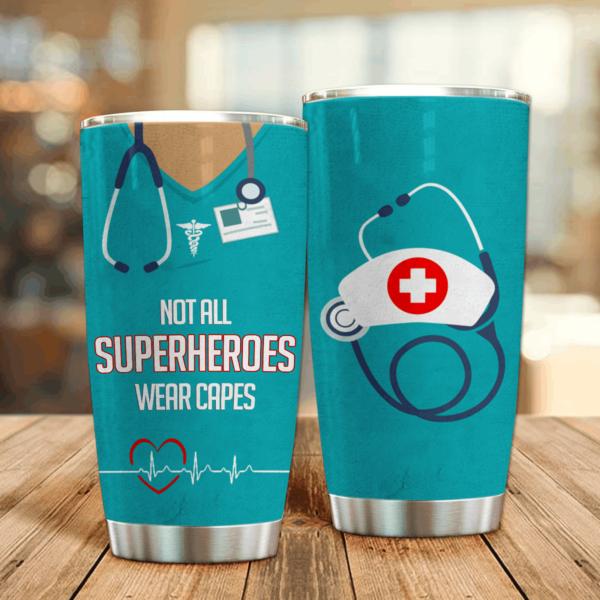 Not All Superheroes Wear Capes Nurse's Tumbler 20Oz Apparel