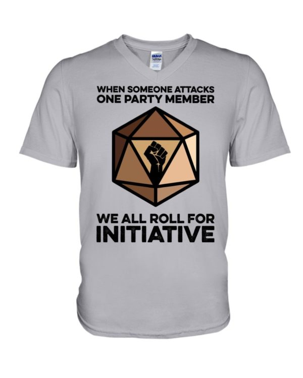When Someone Attacks One Party Member We All Roll For Initiative Shirt Apparel