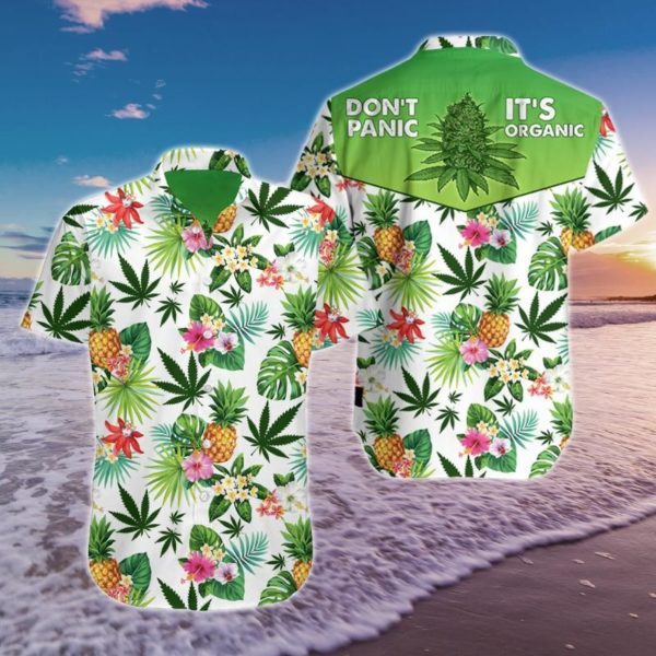 Weed Leaf Don't Panic It's Organic Hawaiian Pineapple Shirt Apparel