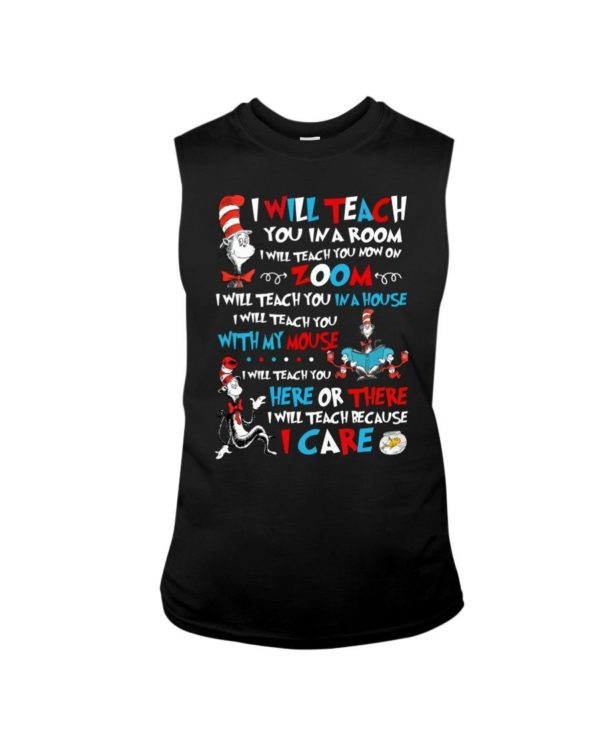 I Will Teach You In A Room I Will Teach You Now On Zoom Shirt Apparel