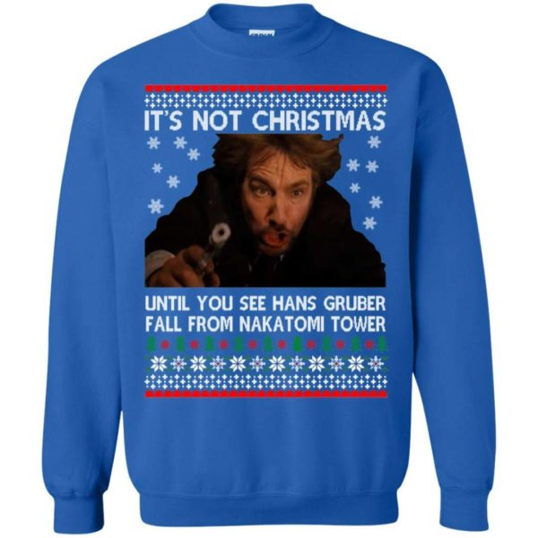 Die Hard Its Not Christmas Unil Hans Gruber Falls sweater Apparel