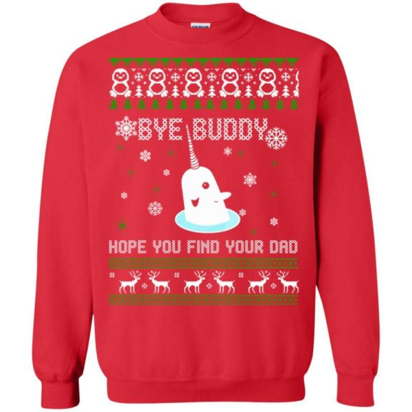 Bye Buddy Hope You Find Your Dad Christmas Sweater Apparel