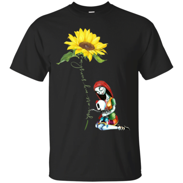You are my sunshine sunflower Sally Nightmare T Shirt Apparel