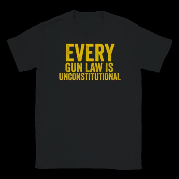 Every Gun Law is Unconstitutional Libertarian Unisex T Shirt Apparel