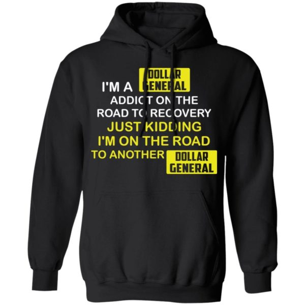 Im a Dollar General addict on the road to recovery shirt Apparel