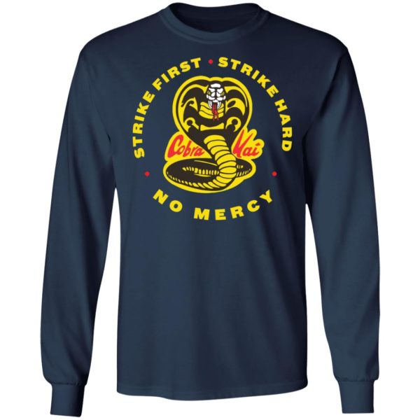 Cobra Kai Strike First Strike Hard No Mercy shirt Apparel