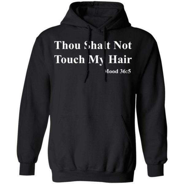 Thou shalt not touch my hair mood 365 shirt Apparel