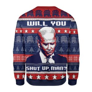 Joe Biden Will You Shut Up, Man? Christmas Sweater