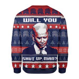 Joe Biden Will You Shut Up, Man? Christmas Sweater