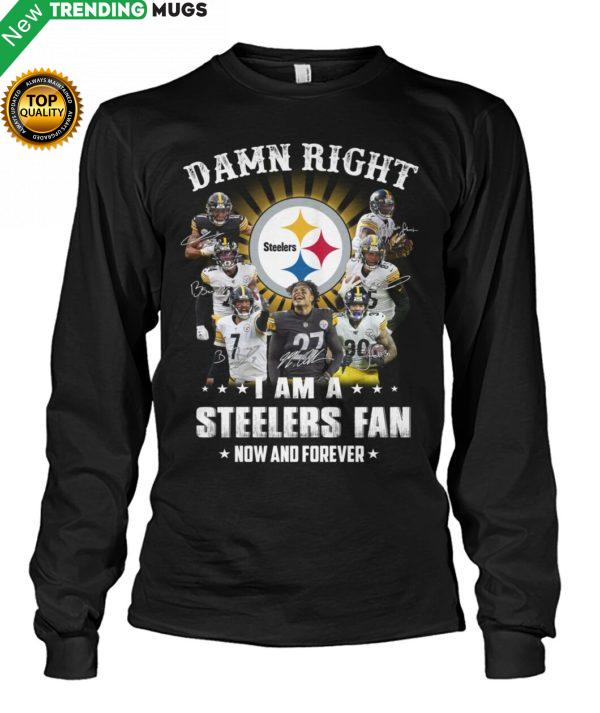 Damn Right I Am A Steelers Fan How And Forever Shirt Jisubin Apparel