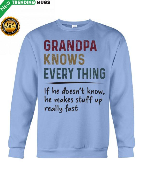 Grandpa Knows Everything If He Doesn't Know Shirt, Hoodie Apparel