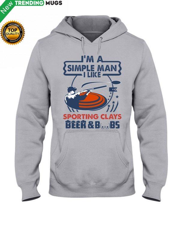 I'm A Simple Man Sporting Clays Hooded Sweatshirt Apparel