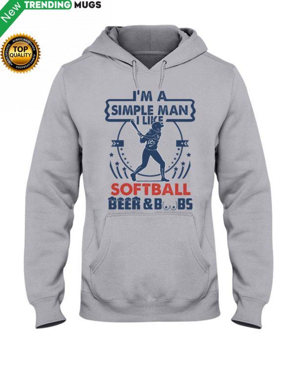 I'm A Simple Man Softball Hooded Sweatshirt Apparel