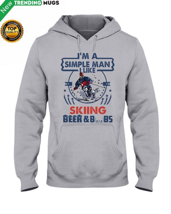 I'm A Simple Man Skiing Hooded Sweatshirt Apparel