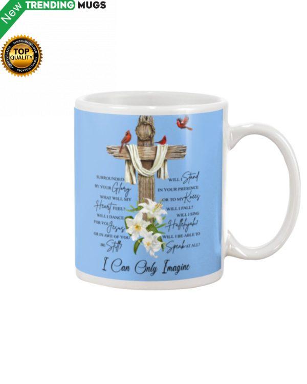 I CAN ONLY IMAGINE Mug Apparel