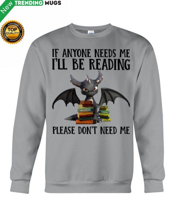 If Anyone Needs Me I'll Be Reading Hooded Sweatshirt, Shirt Apparel