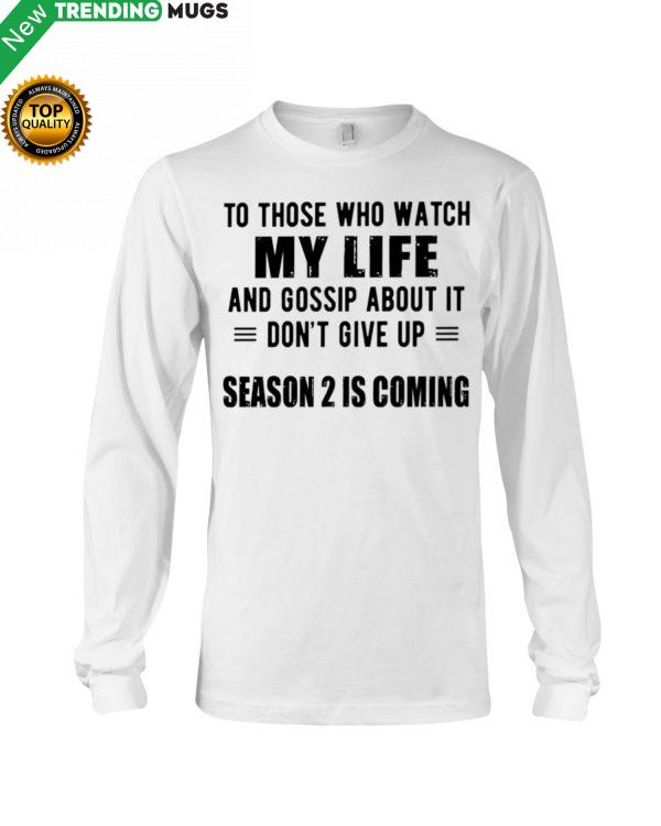To Those Who Watch My Life And Gossip About It Hooded Sweatshirt Apparel
