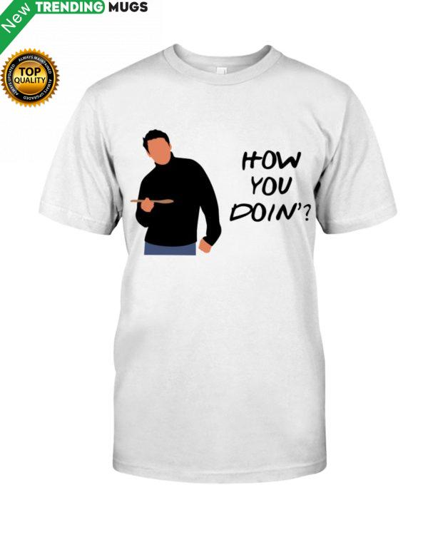 How You Doin' Shirt, Hoodie Apparel