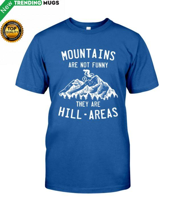 MOUNTAIN BIKING Mountains Are Not Funny Shirt, Hoodie Apparel