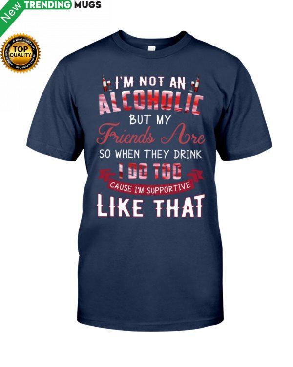 I'm Not An Alcoholic Shirt, Hoodie Apparel