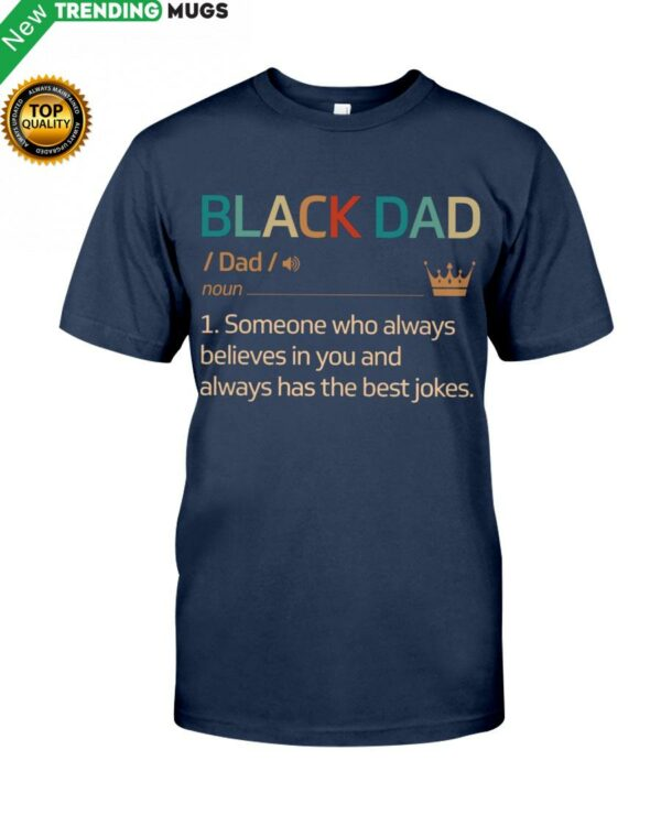 Black Dad Always Believes In You Classic T Shirt Apparel