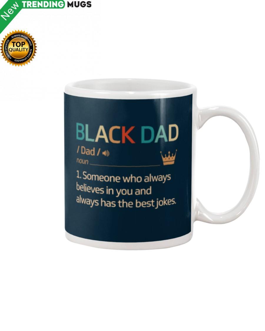 Black Dad Always Believes In You Mug Apparel
