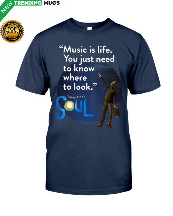 Music Is Life You Just Need To Know Where To Look Shirt Apparel