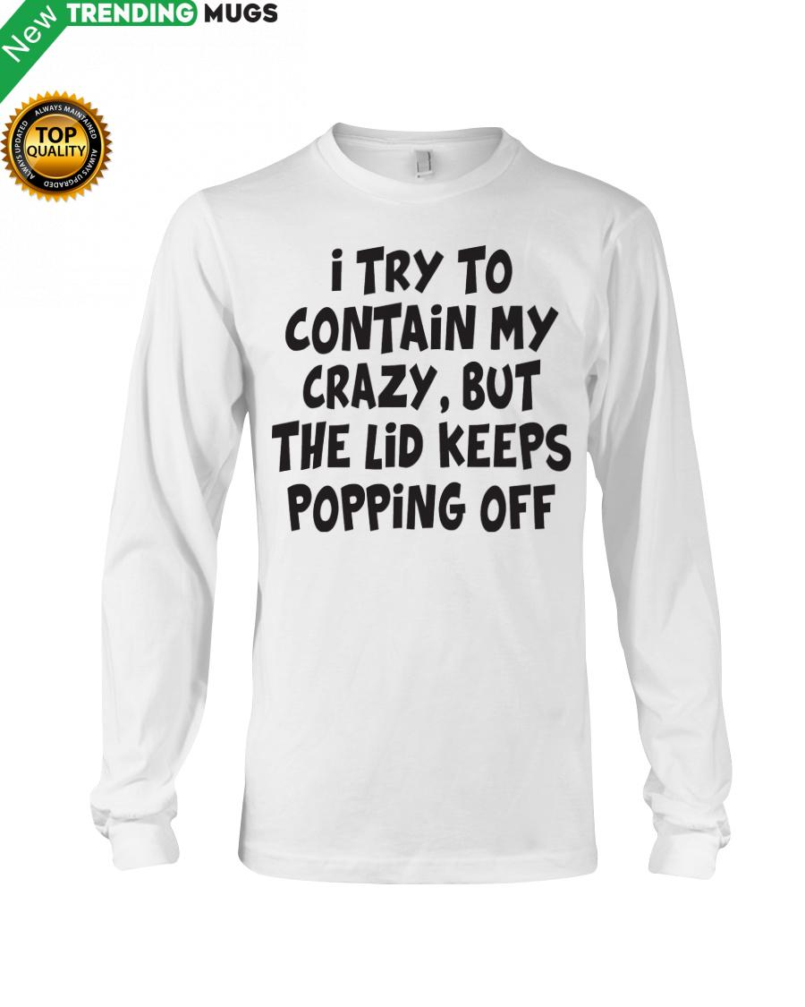 regular 228 I Try To Contain My Crazy But The Lid Keeps Hooded Sweatshirt