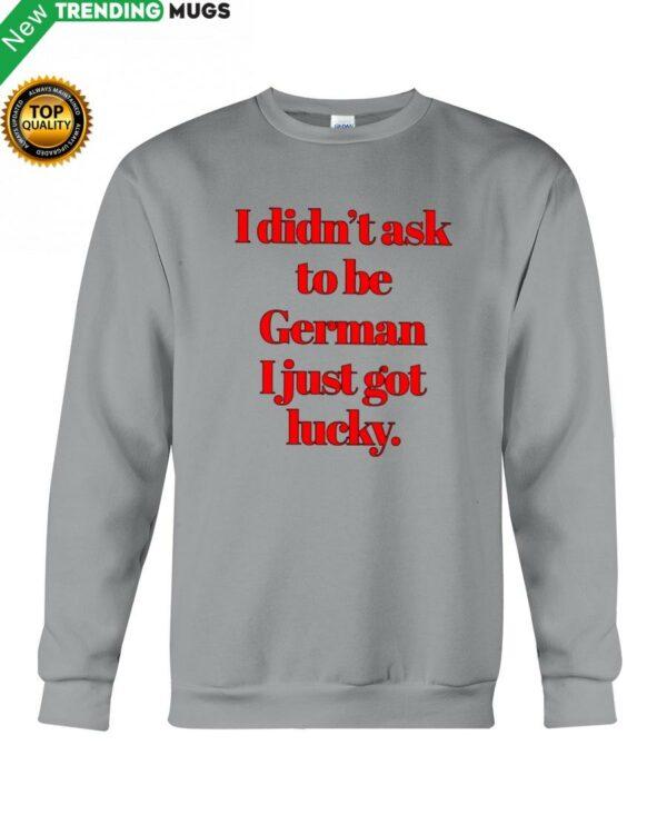 I DIDN'T ASK TO BE GERMAN Hooded Sweatshirt Apparel