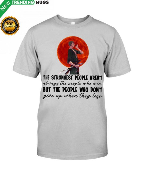 The Strongest People Shirt Apparel