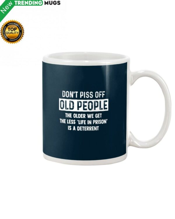 Don't Piss Off Old People Mug Apparel