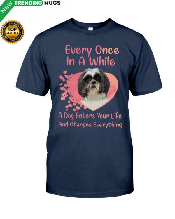 Every Once In A While A Dog Enter Your Life And Change Everything Classic T Shirt Apparel