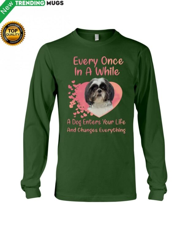 Every Once In A While A Dog Enter Your Life And Change Everything Hooded Sweatshirt Apparel